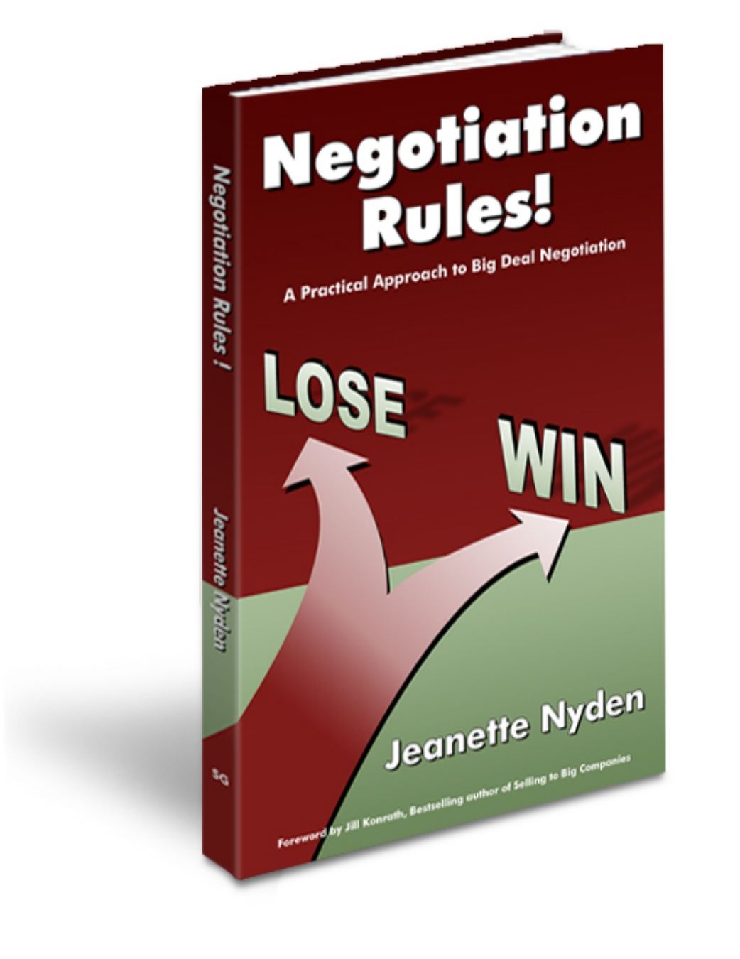 Negotiation Rules! A Practical Approach to Big Deal Negotiations